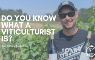 Do You Know What a Viticulturist Is?